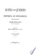 Notes and Queries, Historical, Biographical and Genealogical, Relating Chiefly to Interior Pennsylvania