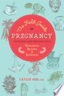 The Field Guide to Pregnancy Book