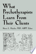 What Psychotherapists Learn From Their Clients