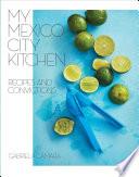 My Mexico City Kitchen Pdf/ePub eBook