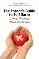 The Parent s Guide to Self Harm