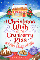 A Christmas Wish and a Cranberry Kiss at the Cosy Kettle Pdf/ePub eBook