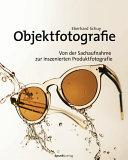 Objektfotografie: Von der Sachaufnahme zur inszenierten ...
