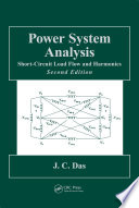 Power System Analysis  : Short-Circuit Load Flow and Harmonics, Second Edition