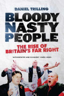 Bloody Nasty People  The Rise of Britain s Far Right