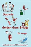 Pdf Secrets of the Golden Gate Bridge Telecharger