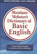 Merriam Webster s Dictionary of Basic English