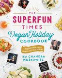 The Superfun Times Vegan Holiday Cookbook