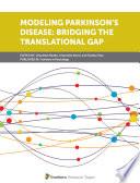 Modeling Parkinson's Disease: Bridging the Translational Gap