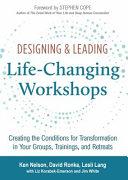 Designing   Leading Life Changing Workshops