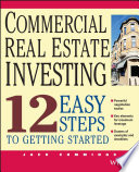 Commercial Real Estate Investing  : 12 Easy Steps to Getting Started