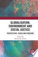 Globalisation Environment And Social Justice