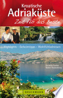 Reiseführer Kroatische Adriaküste - Zeit für das Beste