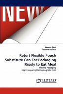 Retort Flexible Pouch Substitute Can for Packaging Ready to Eat Meal Book PDF