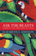 Ask the Beasts: Darwin and the God of Love ebook