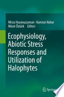Ecophysiology  Abiotic Stress Responses and Utilization of Halophytes