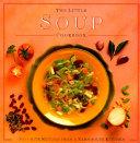 The Little Soup Cookbook