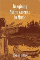 Imagining Native America in Music