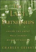 The Last Partnerships: Inside the Great Wall Street Dynasties