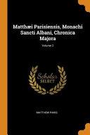 Read Online Matthæi Parisiensis, Monachi Sancti Albani, Chronica Majora; For Free