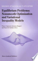 Equilibrium Problems  Nonsmooth Optimization and Variational Inequality Models Book