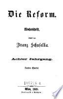"""""""Die"""" Reform Wien, 1862 - 1881"""