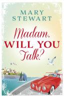 Madam, Will You Talk? [Pdf/ePub] eBook