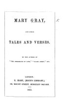Mary Gray  and other tales and verses  By the author of    The Discipline of Life     etc   i e  Lady E  C  M  Ponsonby