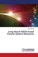 Long Reach RSOA Based Passive Optical Networks Book