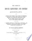 The American House Carpenters  and Joiners  Assistant Book