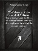 The history of the island of Antigua.
