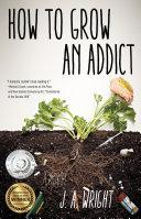 How to Grow an Addict Pdf/ePub eBook