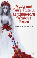 Myths and Fairy Tales in Contemporary Women s Fiction