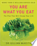 """You Are What You Eat: The Plan That Will Change Your Life"" by Gillian McKeith"