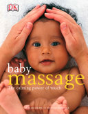 Baby Massage  The Calming Power of Touch Book PDF