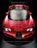 The Supercar Book: The Complete Guide to the Machines that Make Our Jaws Drop Book