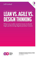Lean Vs. Agile Vs. Design Thinking