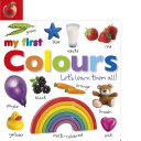 My First Colours Let s Learn Them All Book PDF