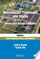 Wastewater Treatment and Reuse Theory and Design Examples  Volume 2  Book