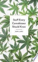 Stuff Every Cannabisseur Should Know