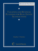 Taxation and Business Planning for Real Estate Transactions