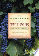 """The Business of Wine: An Encyclopedia: An Encyclopedia"" by Geralyn G. Brostrom, Jack Brostrom"