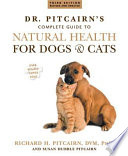 """Dr. Pitcairn's New Complete Guide to Natural Health for Dogs and Cats"" by Richard H. Pitcairn, Susan Hubble Pitcairn"
