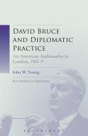 David Bruce and Diplomatic Practice: An American Ambassador ...
