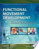 """Functional Movement Development Across the Life Span E-Book"" by Donna J. Cech, Suzanne Tink Martin"