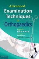Advanced Examination Techniques in Orthopaedics