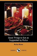 Good Things to Eat as Suggested by Rufus  Dodo Press