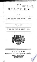 The History of Miss Betsy Thoughtless     The Fourth Edition   By Eliza Haywood