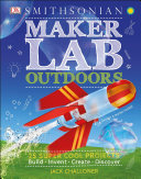 link to Maker lab outdoors : 25 super cool projects : build, invent, create, discover in the TCC library catalog