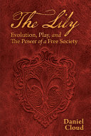The Lily: Evolution, Play, and the Power of a Free Society